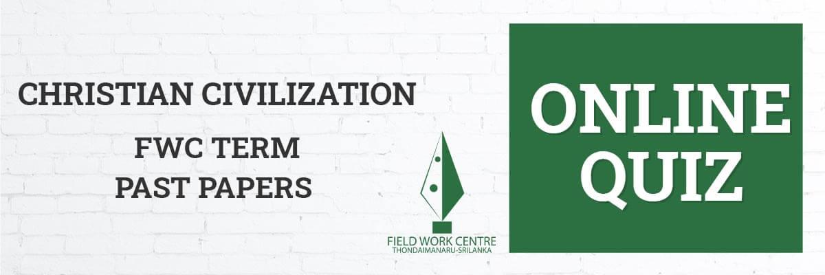 Christian Civilization - Field Work Center - Term Exam Paper
