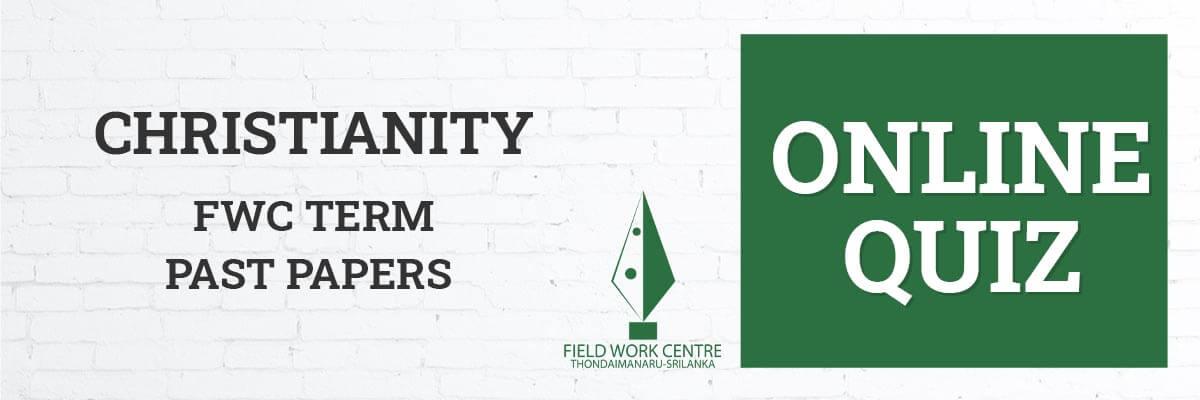 Christianity - Field Work Center - Term Exam Paper