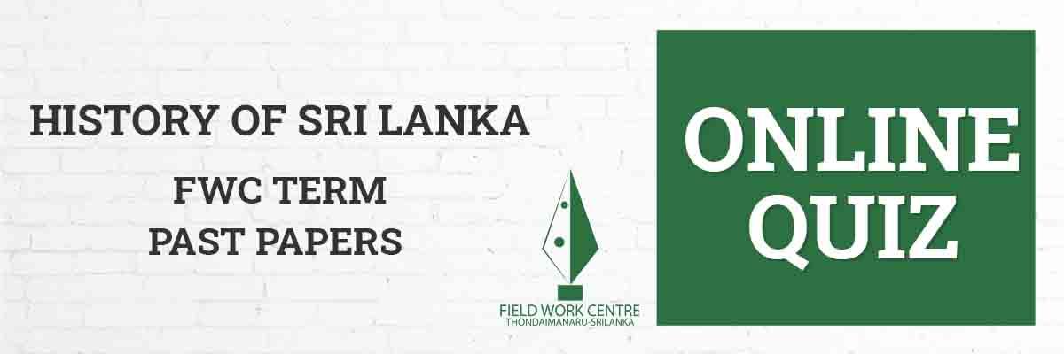 History of Sri Lanka - Field Work Center - Term Exam Paper